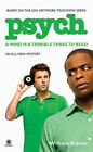 Psych: A Mind is a Terrible Thing to Read by William Rabkin (Paperback, 2009)