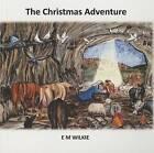 The Christmas Adventure by Eunice Wilkie (Paperback / softback, 2013)