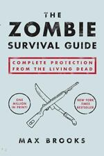 The Zombie Survival Guide : Complete Protection from the Living Dead by Max Brooks (2003, Paperback)