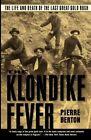 The Klondike Fever Life Death Last Great Gold Rus by Berton Pierre -paperback