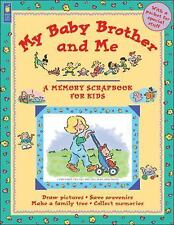Memory Scrapbks. for Kids: My Baby Brother and Me by Ann Love and Jane Drake...