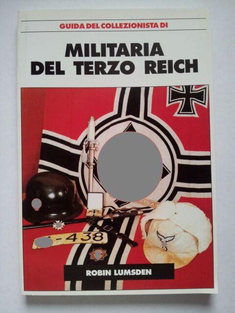 La militaria del Terzo Reich-GUIDA DEL COLLEZIONISTA-BY ROBIN LUMSDEN-