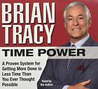 Time Power: A Proven System for Getting More Done in Less Time Than You Ever Thought Possible by Brian Tracy (CD-Audio)