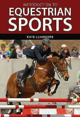 Introduction to Equestrian Sports (Landlinks Press) by Luxmoore, Kate