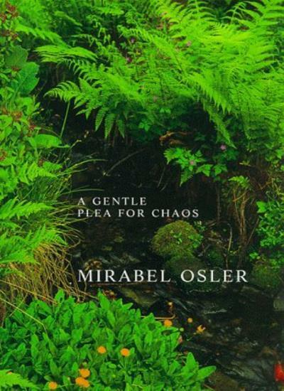 A Gentle Plea for Chaos: Reflections from an English Garden By  .9780747548003