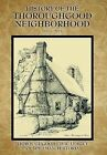 History of the Thoroughgood Neighborhood: (1955 to 2013) by Thoroughgood Civic League (Hardback, 2013)