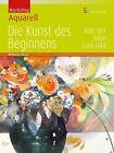 Workshop Aquarell - Die Kunst des Beginnens von Wilhelm Fikisz (2013, Gebundene Ausgabe)