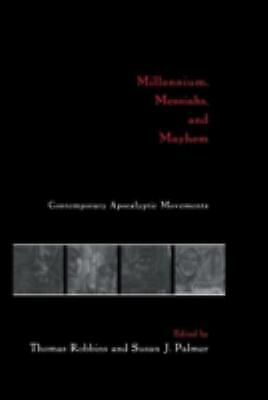 Millennium, Messiahs and Mayhem : Contemporary Apocalyptic Movements