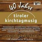 40 Jahre-Jubiläumsausgabe von Tiroler Kirchtagmusig (2014)