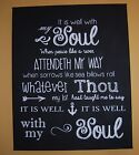It Is Well With My Soul Vinyl Decal Wall Black or White, Traditional