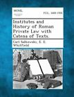 Institutes and History of Roman Private Law with Catena of Texts. by Carl Salkowski, E E Whitfield (Paperback / softback, 2013)