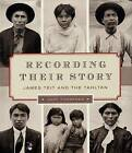 Recording Their Story: James Teit and the Tahltan by Judy Thompson (Hardback, 2007)