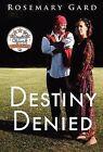 Destiny Denied by Rosemary Gard (Hardback, 2012)