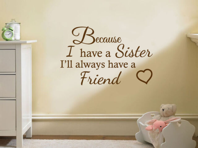 """Family Wall Quote  """"Because I Have A Sister.."""" Wall Art Sticker, Decal, Transfer"""