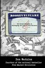 Rooseveltcare: How Social Security Is Sabotaging the Land of Self-Reliance by Don Watkins (Paperback / softback, 2014)