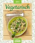 Einfach lecker: Vegetarisch von Laure Kié (2016, Gebundene Ausgabe)