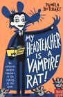 My Head Teacher is a Vampire Rat von Pamela Butchart (2015, Taschenbuch)