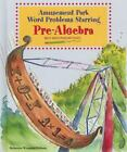 Math Word Problems Solved: Amusement Park Word Problems Starring Pre-Algebra : Math Word Problems Solved by Rebecca Wingard-Nelson (2009, Hardcover)