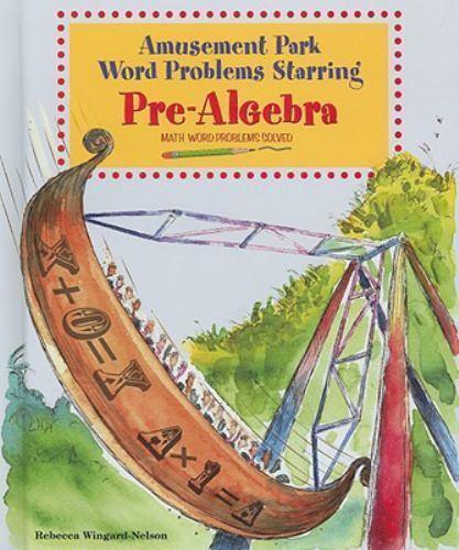 Amusement Park Word Problems Starring Pre-Algebra (Math Word Problems-ExLibrary