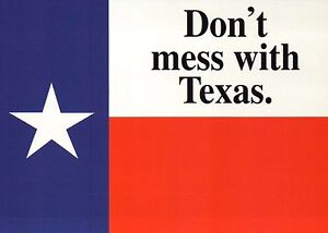 don t mess with texas the lone star state slogan red white blue