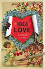 The Idea of Love by Louise Dean (Hardback, 2008)