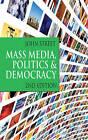 Mass Media, Politics and Democracy by John Street (Hardback, 2010)