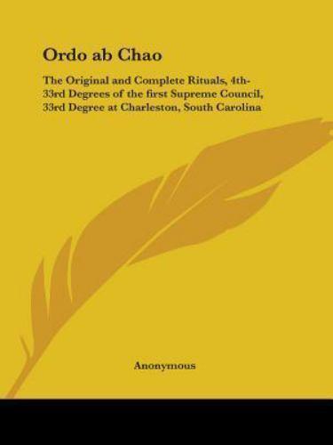 Ordo ab Chao: The Original and Complete Rituals, 4th-