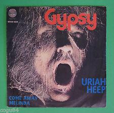 Uriah Heep - Gypsy / Come away Melinda – Vertigo 6059 025 - SWIRL - 7'