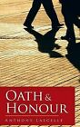 Oath & Honour by Anthony Lascelle (Hardback, 2013)