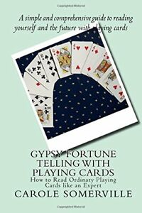 Gypsy Fortune Telling with Playing Cards: How to Read Ordinary Playing ...