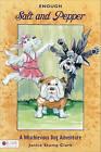 Enough Salt and Pepper: A Mischievous Dog Adventure by Janice Stump Clark (Paperback / softback, 2010)