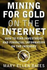Mining for Gold on The Internet: How to Find Investment and Financial -ExLibrary