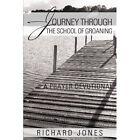 Journey Through The School of Groaning a Prayer Devotional 9781467027236 Jones
