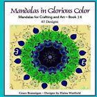 Mandalas in Glorious Color Book 14: Mandalas for Crafting and Art by Grace Brannigan (Paperback / softback, 2015)