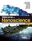Welcome to Nanoscience: Interdisciplinary Environmental Explorations, Grades 9-12 by Andrew Madden, Julie R. Grady, Tracy L. Bank, George E. Glasson, Michael F. Hochella, Andrew S. Madden (Paperback / softback, 2011)