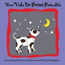 Una Vida de Perros para Mi by Tiny Kid Storybooks Staff and Annette Crespo...