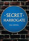Secret Harrogate by Paul Chrystal (Paperback, 2015)