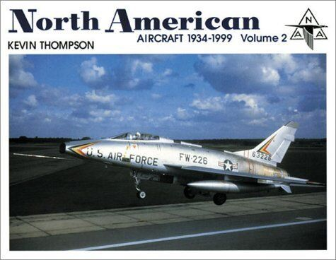 North American: Aircraft 1934-1999 [Volume 2]