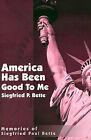 America Has Been Good to Me: Memories of Siegfried Paul Bette by Siegfried Paul Bette (Paperback / softback, 2001)