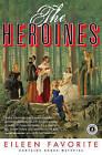 The Heroines by Eileen Favorite (Paperback / softback, 2009)