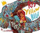Red, Yellow, Blue, and a Dash of White, Too! by Skyhorse Publishing (Hardback, 2014)