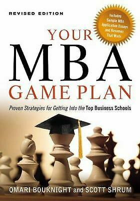 Your MBA Game Plan : Proven Strategies for Getting into the Top-ExLibrary