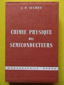 J-P-Suchet-Chimie-Physique-des-Semiconducteurs-Editions-Dunod-1962
