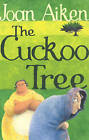 The Cuckoo Tree by Joan Aiken (Paperback, 2004)