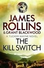 The Kill Switch by Grant Blackwood, James Rollins (Paperback, 2015)