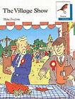 Oxford Reading Tree: Stages 6-10: Robins Storybooks: 7: The Village Show: Village Show by Rod Hunt, Mike Poulton (Paperback, 1988)