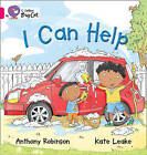Collins Big Cat: I Can Help: Pink B/ Band 1B by Anthony Robinson (Paperback, 2012)
