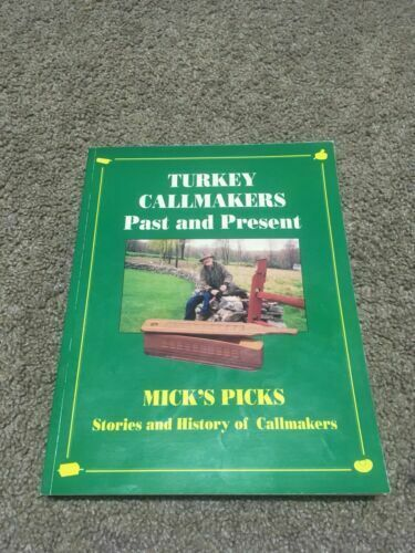 Turkey Callmakers Past and Present Mick's Picks: Stories and History of Callmake