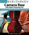 Real World Camera Raw with Adobe Photoshop CS5 by Bruce Fraser, Jeff Schewe (Paperback, 2010)
