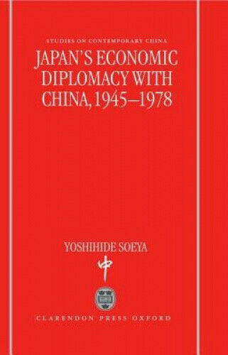 Japan's Economic Diplomacy with China, 1945-1978 (Studies on Contemporary China)